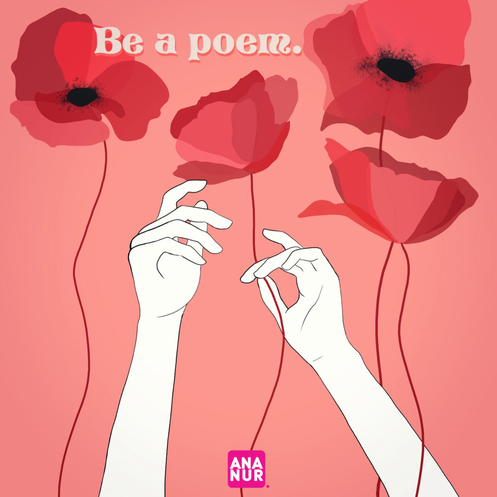 Be a poem.
