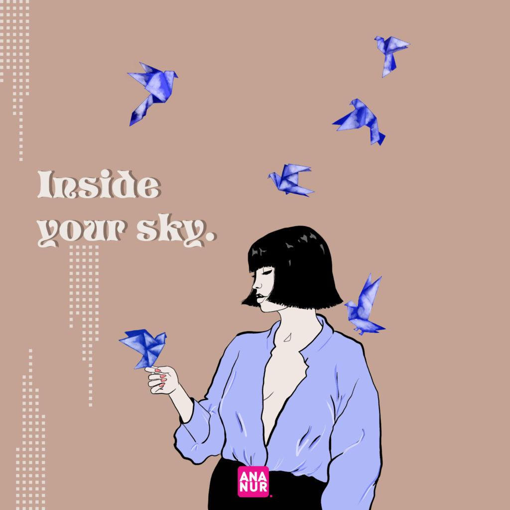Inside your sky.